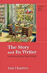 The Story and Its Writer, Compact Edition: An Introduction to Short Fiction