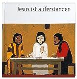Jesus ist auferstanden (Was uns die Bibel erzählt. Neue Serie)