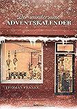 Der wundersame Adventskalender: Eine Weihnachtserzählung von Thomas Franke