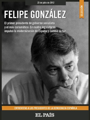 Felipe González. Entrevistas. por EL PAÍS