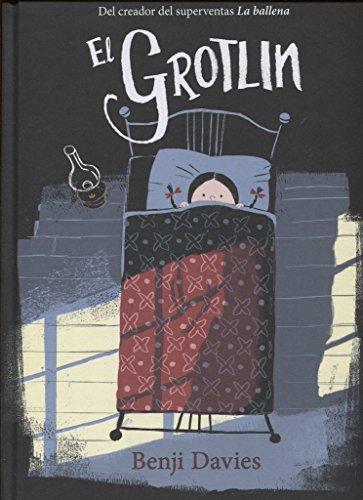 Grotlin,El (Castellano) (Àlbums Locomotora) por Benji Davies