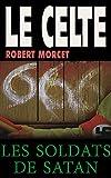 Les Soldats de Satan (Le Celte t. 51) (French Edition)