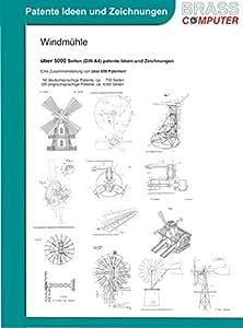 Windmühle, über 5000 Seiten (DIN A4) patente Ideen und Zeichnungen