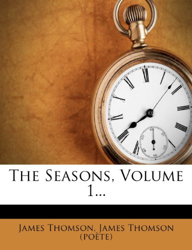The Seasons, Volume 1...