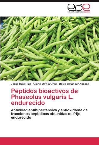 Peptidos Bioactivos de Phaseolus Vulgaris L. Endurecido por Jorge Ruiz Ruiz