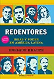 Redentores: Ideas Y Poder En Latinoamerica / Redeemers: Ideas and Power in Latin America