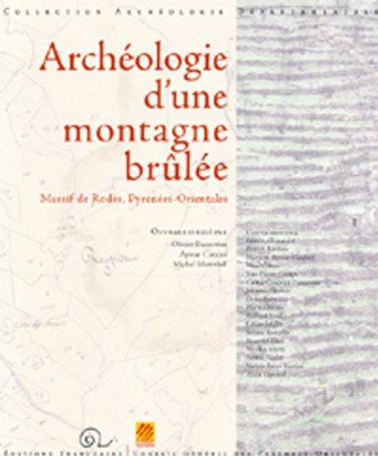 Archéologie d'une montagne brûlée. Massif de Rodès, Pyrénées-Orientales par Passarrius Olivier, Aymat Catafau, Michel Martzluff