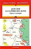 Juin 1940 : La guerre des Alpes
