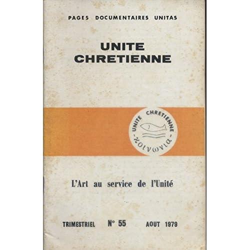 Unité chrétienne. Trimestriel N° 55 : L'art au service de l'unité. 1979. Broché. 68 pages. Rousseurs à la couverture (Religion, Art)