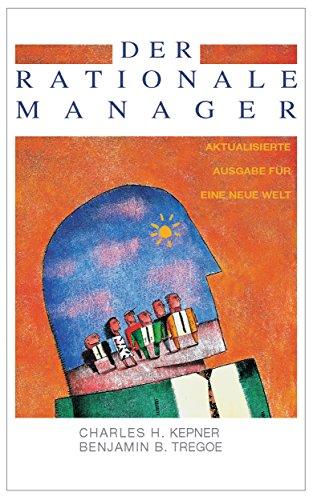 Der Rationale Manager: Aktualisierte Ausgabe für eine neue Welt