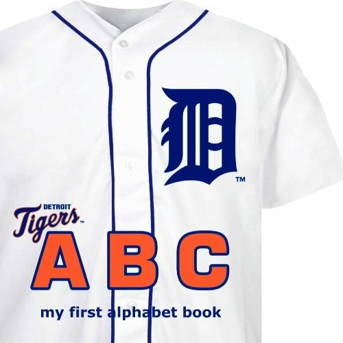 Detroit Tigers ABC (My First Alphabet Books (Michaelson Entertainment)) by Brad Epstein (2011-06-10)