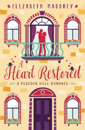 A Heart Restored: Volume 1 (Peacock Hill Romance)