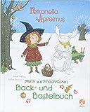 Petronella Apfelmus: Mein weihnachtliches Back- und Bastelbuch - Sabine Städing