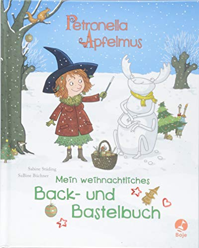 Petronella Apfelmus: Mein weihnachtliches Back- und Bastelbuch di Sabine Städing