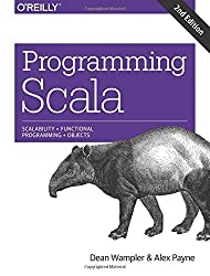 Programming Scala: Scalability = Functional Programming Objects by Dean Wampler (2014-12-14)