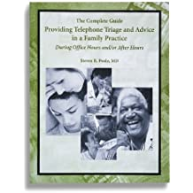 Providing Telephone Triage and Advice in a Family Practice by Steven R. Poole (2003-07-31)