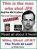Who Shot JFK? The Truth at Last!