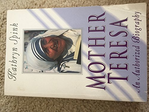 Mother Teresa: An Authorized Biography: An Authorised Biography por Kathryn Spink