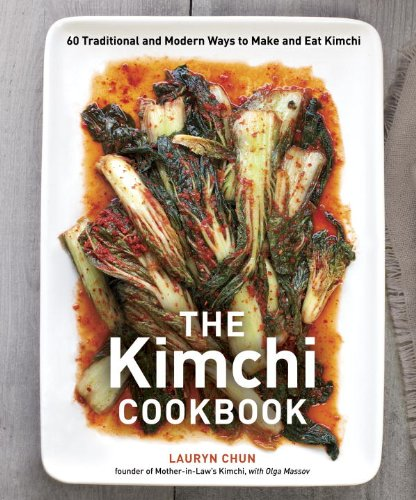 The Kimchi Cookbook: 60 Traditional and Modern Ways to Make and Eat Kimchi (English Edition)