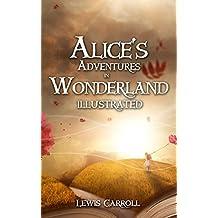Alice's Adventures in Wonderland Illustrated (English Edition)
