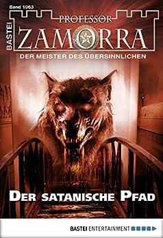 Professor Zamorra - Folge 1063: Der Satanische Pfad von [Seidel, Stephanie]
