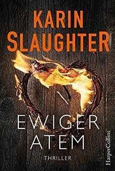 Ewiger Atem: Thriller (Kindle Single) von [Slaughter, Karin]