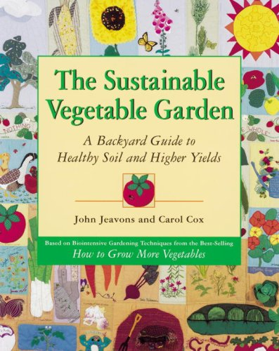 The Sustainable Vegetable Garden: A Backyard Guide to Healthy Soil and Higher Yields (English Edition)