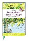 Freude schenkt dem Leben Fl?gel: Erz?hlungen, Gedichte & Gedanken (Edizione)