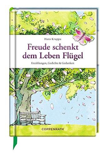 Freude schenkt dem Leben Flügel: Erzählungen, Gedichte & Gedanken (Edizione)