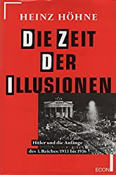Die Zeit der Illusionen: Hitler und die Anfänge des Dritten Reiches 1933-1936