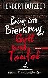 Bär im Bierkrug, Gott und Teufel: Vierzehn Kriminalgeschichten
