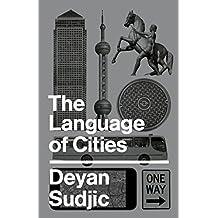The Language of Cities by Deyan Sudjic (2016-11-22)