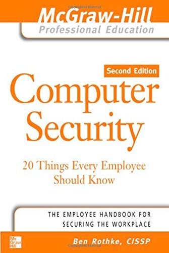 Computer Security: 20 Things Every Employee Should Know (McGraw-Hill Professional Education) by Ben Rothke (2005-09-08)