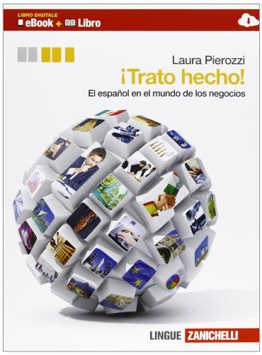 ¡Trato hecho! El español en el mundo de los negocios. Per le Scuole superiori. Ediz. bilingue. Con espansione online