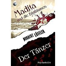 Der Tänzer / Madita und die Blutblumen