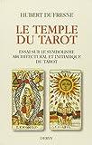 Le Temple du Tarot - Essai sur le symbolisme architectural et initiatique du Tarot