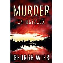 Murder In Elysium (English Edition)