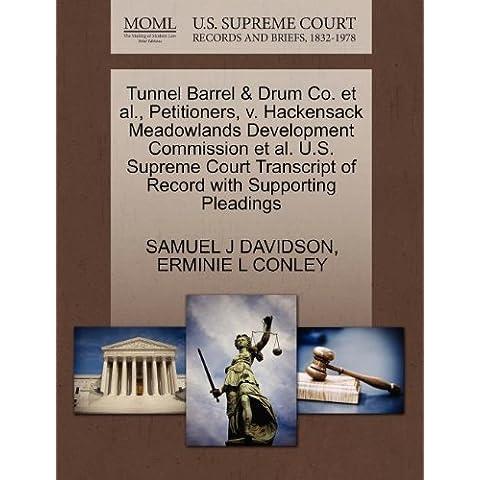 Tunnel Barrel & Drum Co. et al., Petitioners, v. Hackensack Meadowlands Development Commission et al. U.S. Supreme Court Transcript of Record with Supporting Pleadings by SAMUEL J DAVIDSON (2011-10-30)