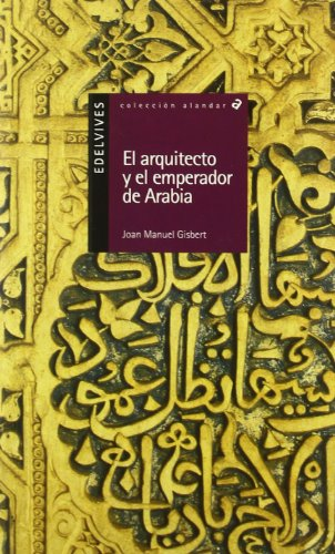 El arquitecto y el emperador de Arabia (Alandar) por Joan Manuel Gisbert Ponsole