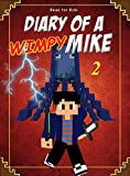 Book for kids: Diary of a Wimpy Mike 2 (Mike's Diary)