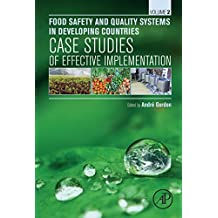 Food Safety and Quality Systems in Developing Countries: Volume II: Case Studies of Effective Implementation