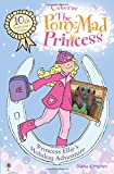 Princess Ellie's Holiday Adventure: Bk.7 (Pony Mad Princess)