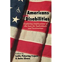 Americans with Disabilities: Exploring Implications of the Law for Individuals and Institutions