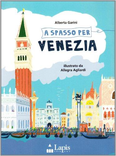 A spasso per Venezia. Ediz. illustrata