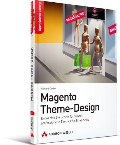 Magento Theme-Design: Entwerfen Sie Schritt für Schritt professionelle Themes für Ihren Shop (Open Source Library)