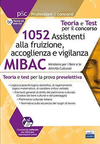 1052 Assistenti alla fruizione accoglienza e vigilanza MIBAC Teoria e test per la preselezione
