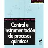 Control e instrumentación de procesos químicos (Ciencias químicas. Ingeniería química)