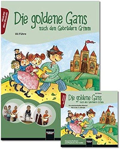 Preisvergleich Produktbild Die goldene Gans - nach den Gebrüdern Grimm. Heft und Audio-CD: Ein märchenhaftes Musical für 8- bis 11-Jährige. Heft mit Gesamtaufnahmen und Playbacks aller Lieder auf CD (Mini-Musicals)