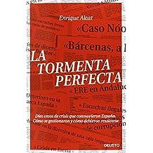 La tormenta perfecta: Diez casos de crisis que conmovieron España. Cómo se gestionaron y cómo debieron resolverse (ECONOMÍA) de Enrique Alcat (6 feb 2014) Tapa blanda