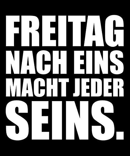 ::: FREITAG NACH EINS MACHT JEDER SEINS ::: Hoodie Herren Schwarz mit Weiß